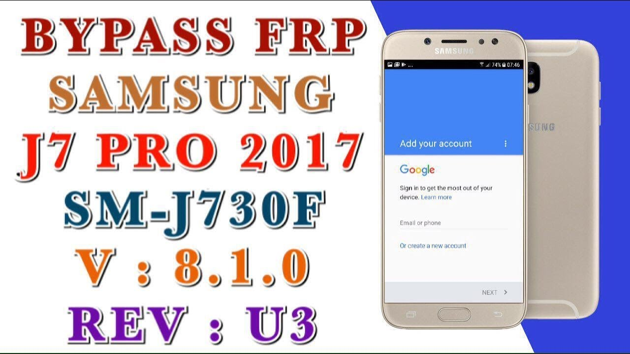 remove Samsung Google Account DELETE PIF SAMSUNG J7 PRO 2017 SM-J730F Version 8.1.0 Last Protection Done 2