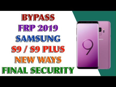 how to remove the Google account from the Samsung remove FRP account done ALL SAMSUNG S9 / S9 PLUS 2019 METHODS 2