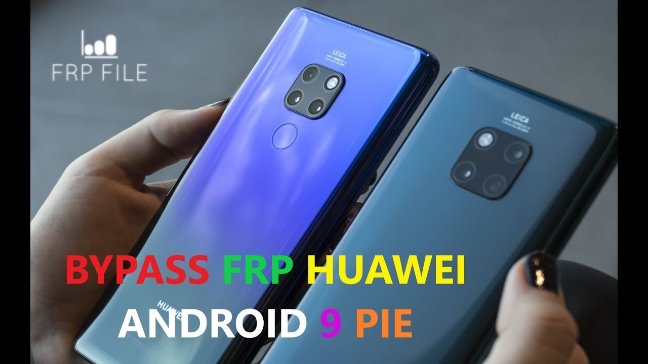 Remove Frp All Huawei 2019 Version 9 0 Pie Mate 20 Pro Frp Done