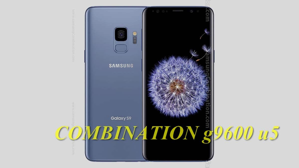 Free Rom Combination Samsung Galaxy S9 SM-G9600 u5 +firmware