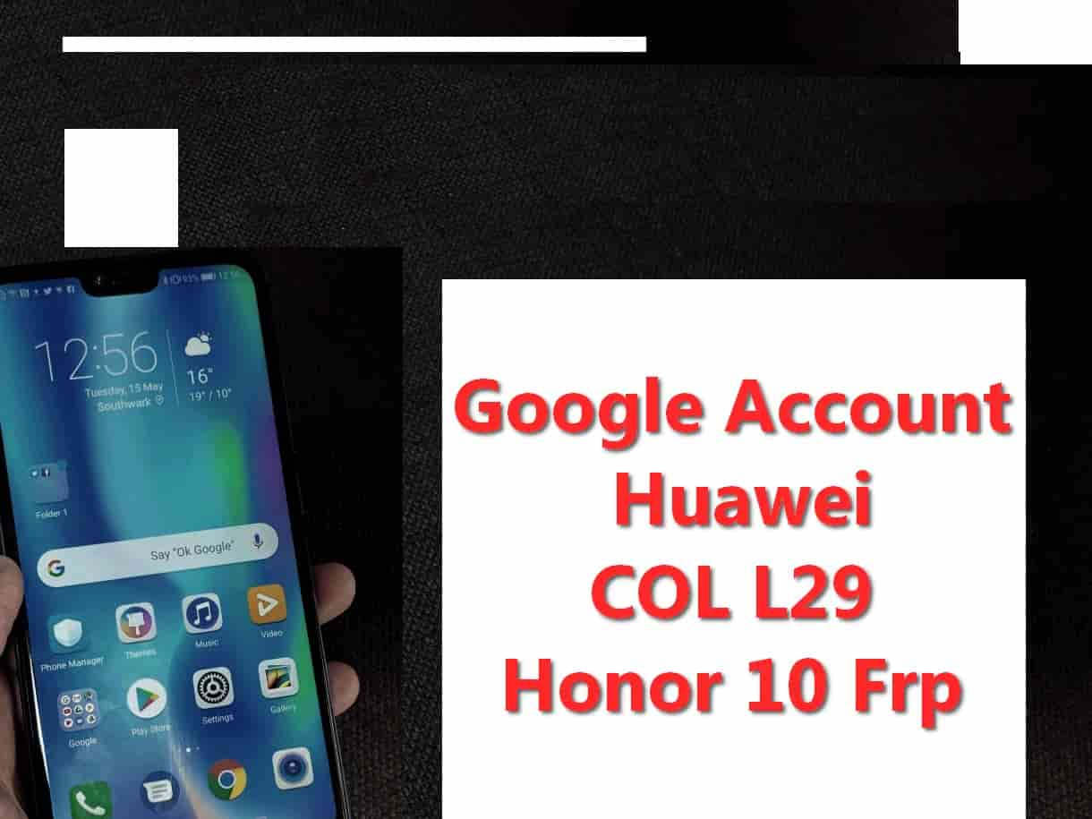 How To Remove Google Account Huawei COL L29 Honor 10 Frp Without Pc