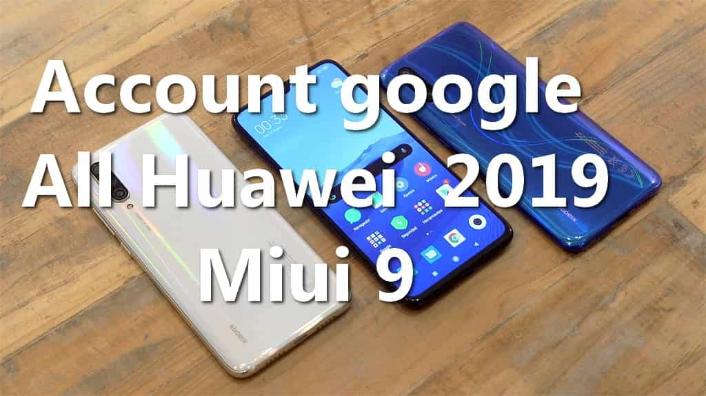 Remove Account Google All Huawei 2019 MIUI 9 1