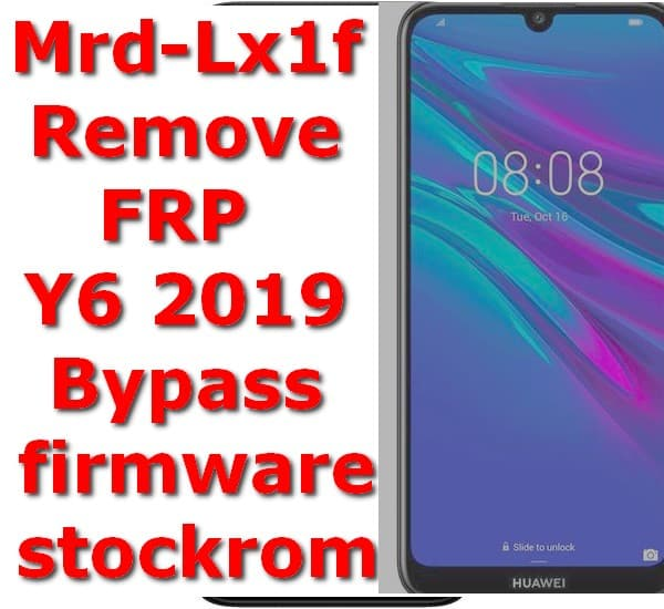 Mrd-Lx1f Remove FRP Y6 2019 Bypass 9.0.1.138 firmware stockrom 1