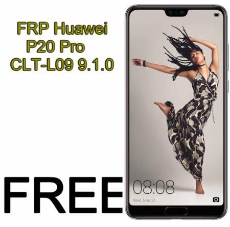 FRP Huawei P20 Pro CLT-L09 9.1.0