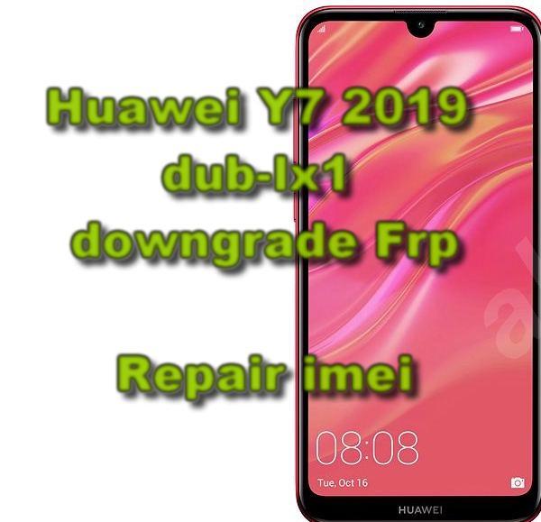 Huawei Y7 2019 dub-lx1 downgrade Frp reset