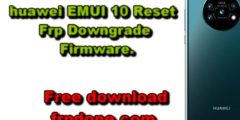 FREE FILE DOWNGRADE RESET FRP Huawei Mate 20 EMUI 10